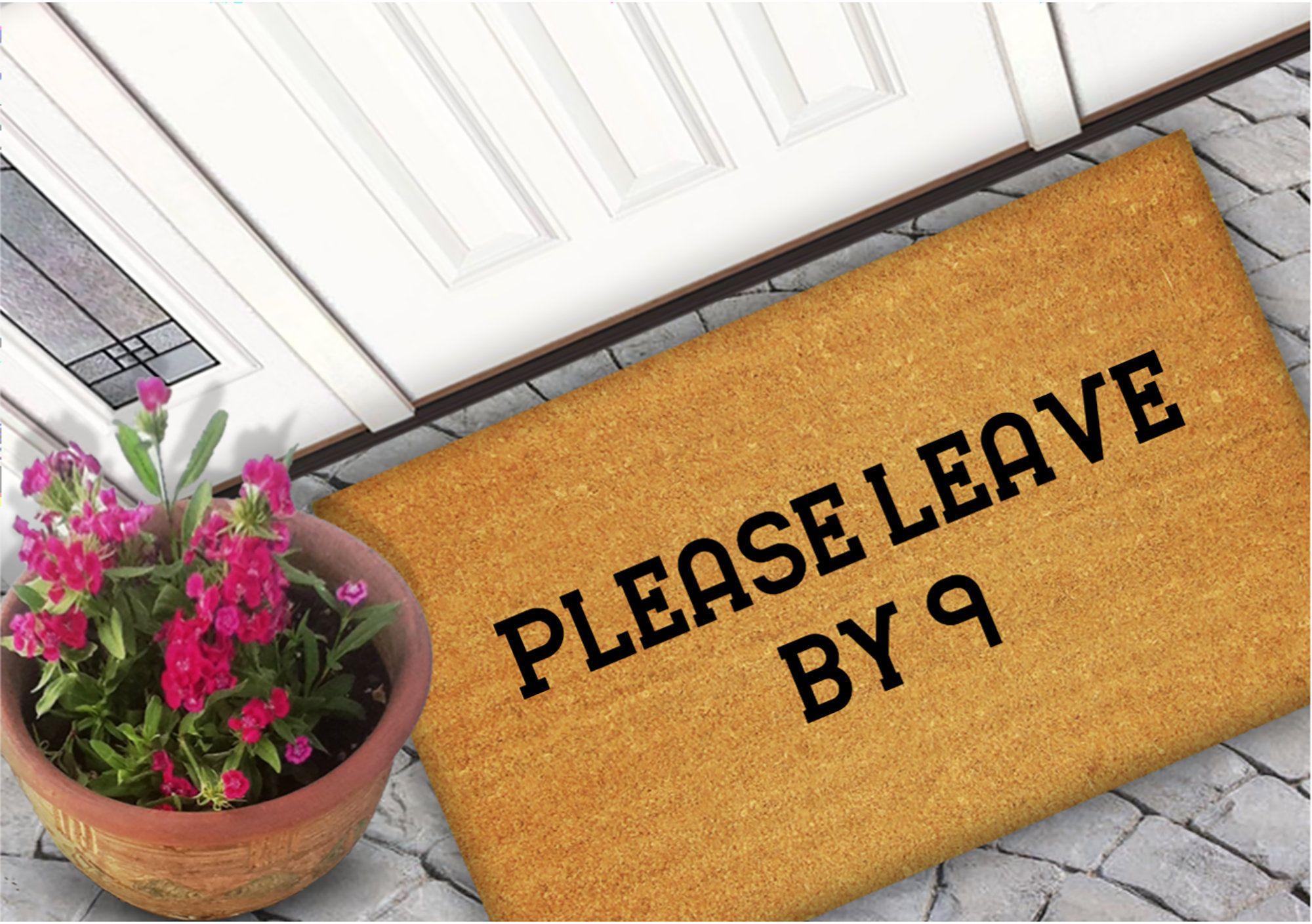 Please Leave By 9 Doormat Welcome Home Coir Doormat Funny