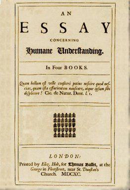 John Locke An Essay Concerning Human Understanding 1690 Philosophy Essays Essay In Writing
