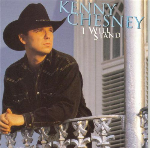 I Will Stand Kenny Chesney  df381861c9a