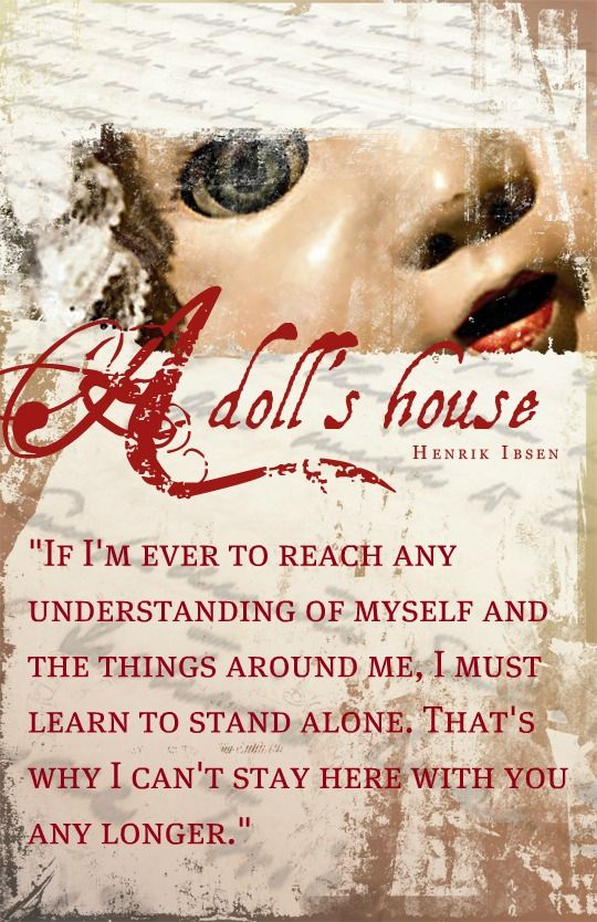 A Dolls House By Henrik Ibsen Nora Was Quite Progressive For Her