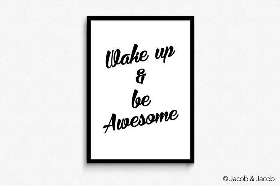 Wake Up & Be Awesome poster  wall art  by jacobandjacobdesigns #wallart #printableart #inspirationalquote #inspiration #motivationalquote #motivation #business #entrepreneurship #entrepreneur #businessquote #wakeupandbeawsome #typography #typographydesign #design #art #wallartdesign #printables #businesswallart #officewallart #dedication #success #patience #motivational #rich #money #lifequote #poster #posterdesign #strategy #consistency #perseverance #believe #do