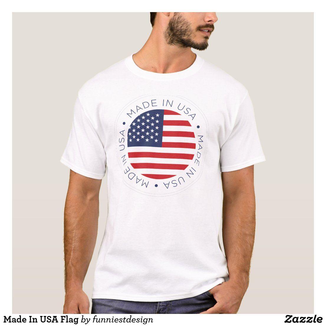 Made In Usa Flag T Shirt In 2020 Usa Flag Flag Tshirt T Shirt