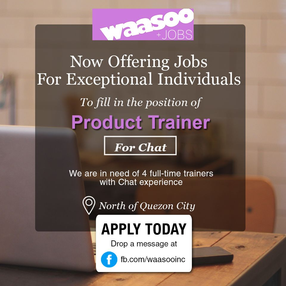 Looking For A Job We Are Urgently Hiring A Product Trainer Interested Send Your Comprehensive Cvs At Joms Waasoo Net Or S Job Opening Looking For A Job Job
