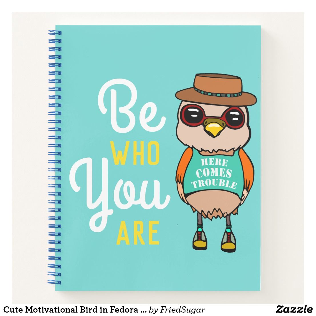 Cute Motivational Bird In Fedora Be Who You Are Notebook
