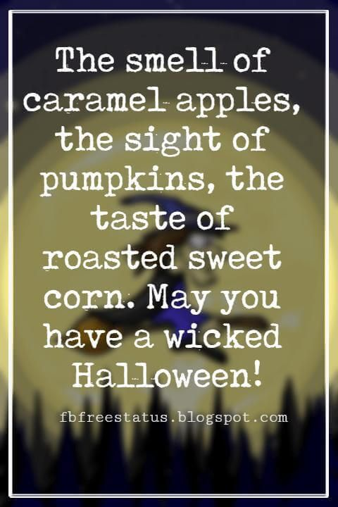 Halloween messages to write in a halloween greeting card halloween halloween messages halloween message the smell of caramel apples the sight of pumpkins the taste of roasted sweet corn may you have a wicked halloween m4hsunfo
