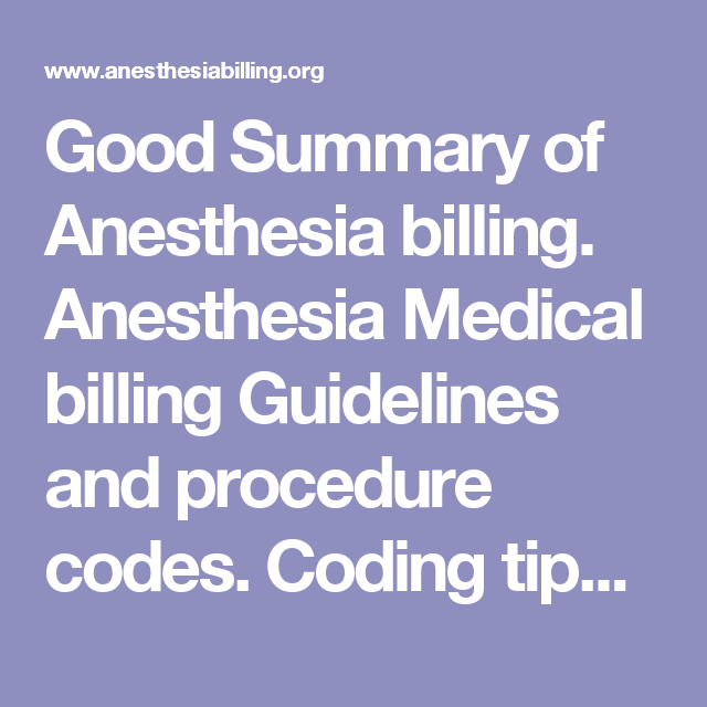 Good Summary Of Anesthesia Billing Anesthesia Medical Billing