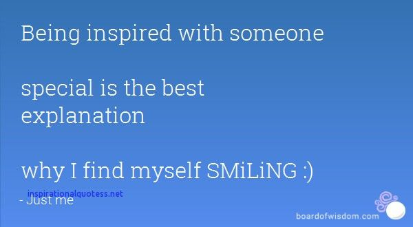 Quotes Being Inspired Someone Special Quotes Pinterest Quotes
