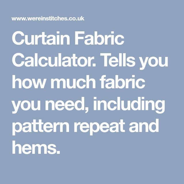 Curtain Fabric Calculator Tells You How Much Fabric You Need