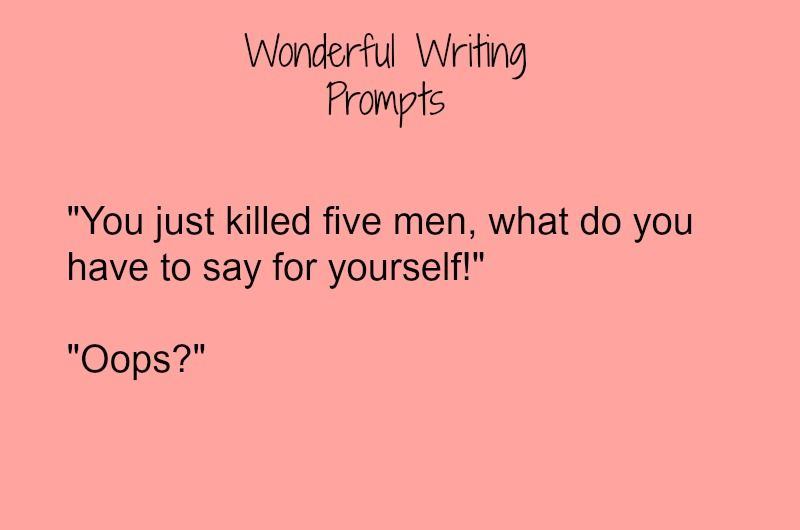 Writing Prompt Sounds like something Ethan would say XD
