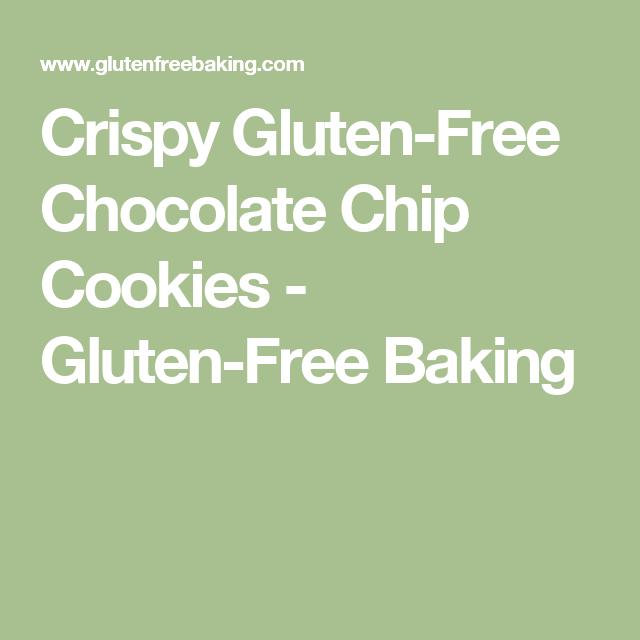 Crispy Gluten-Free Chocolate Chip Cookies - Gluten-Free Baking