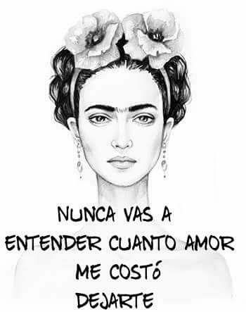 Frida I Love Frida Pensamientos Pinterest Love Quotes Quotes