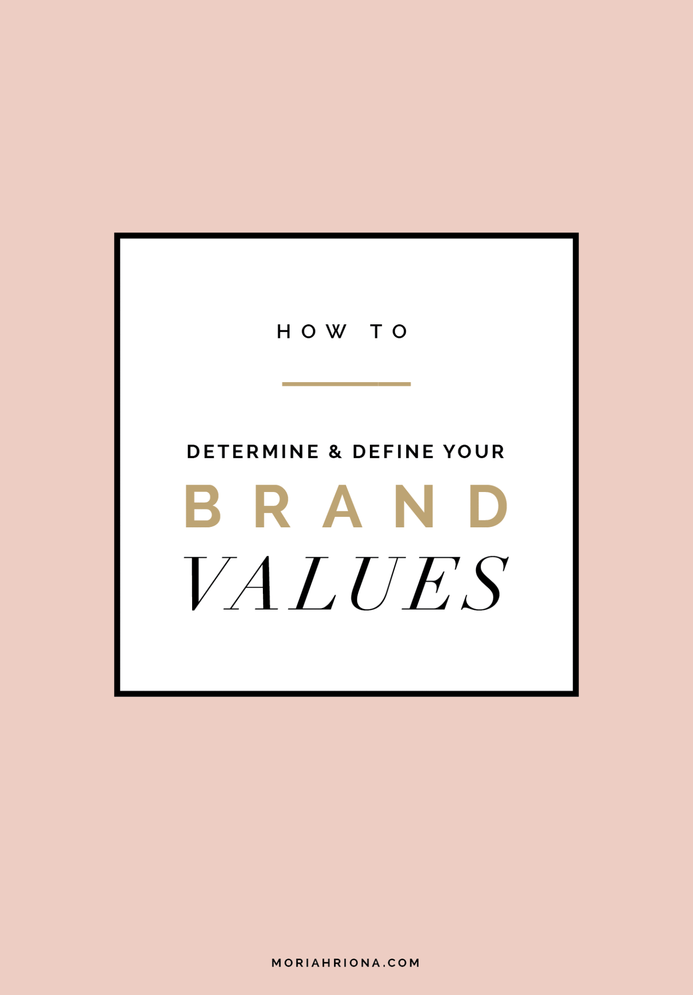 How to Determine & Define Your Brand Values