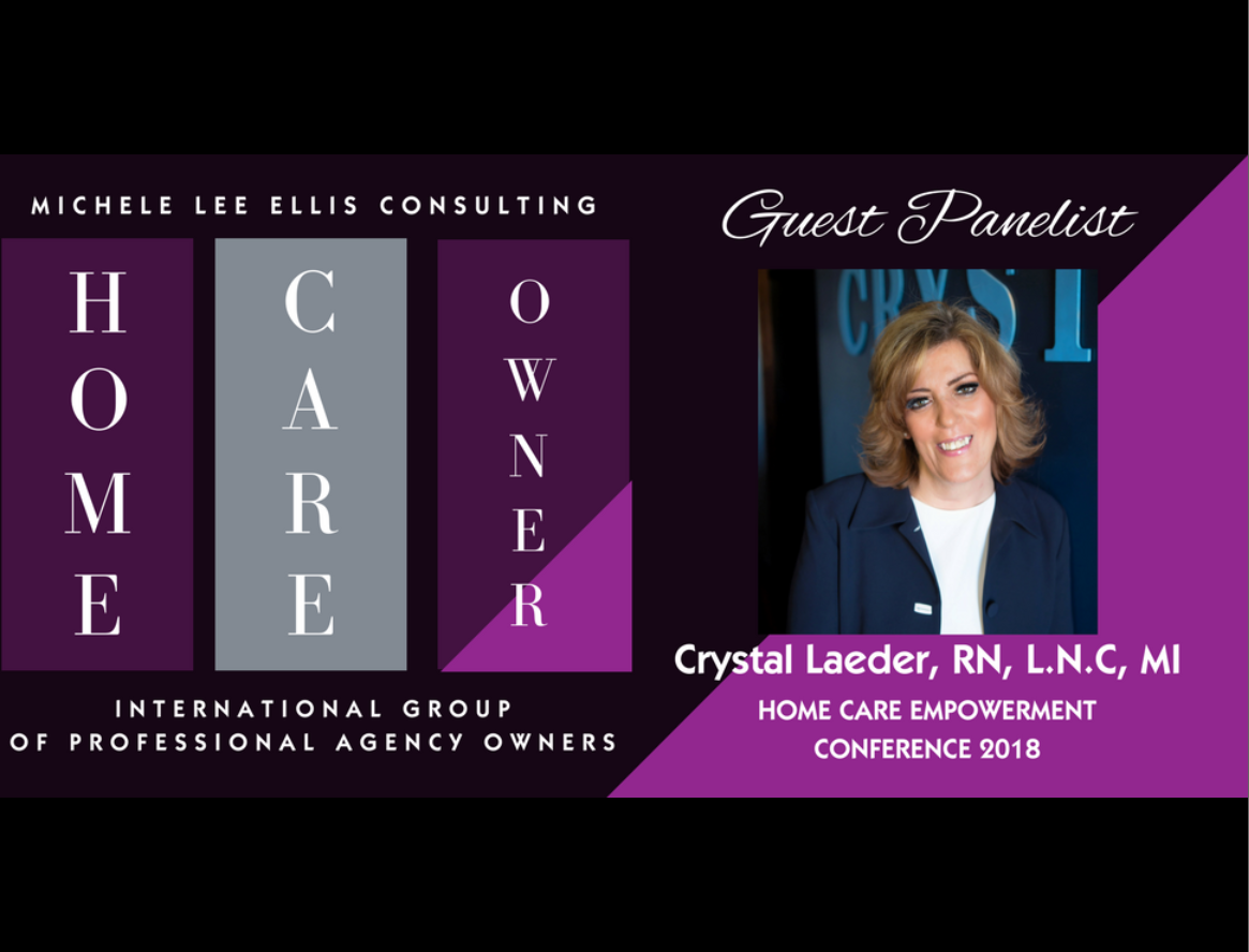 Senior Care in Port Huron: Crystal Laeder, R.N. L.N.C. Crystal Cares Home Care CEO, Selected as Panelist at the Upcoming 2018 Home Care Empowerment Conference in Atlanta, Georgia.