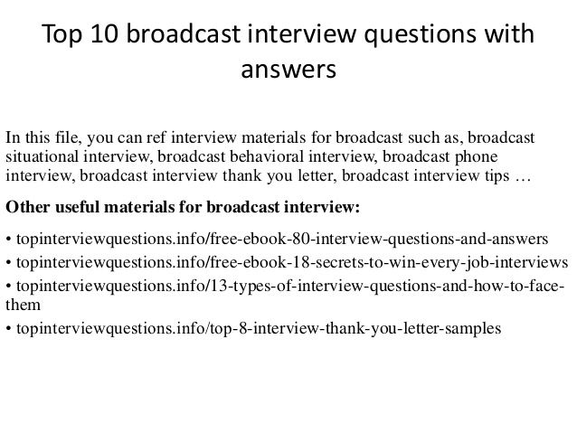Top 10 Broadcast Interview Questions With Answers In This File You