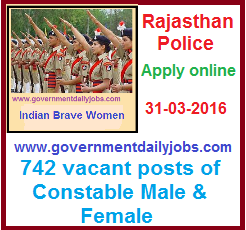 RAJASTHAN POLICE RECRUITMENT 2016 APPLY ONLINE FOR 742 CONSTABLE MALE & FEMALE POSTS ~ Government Daily Jobs