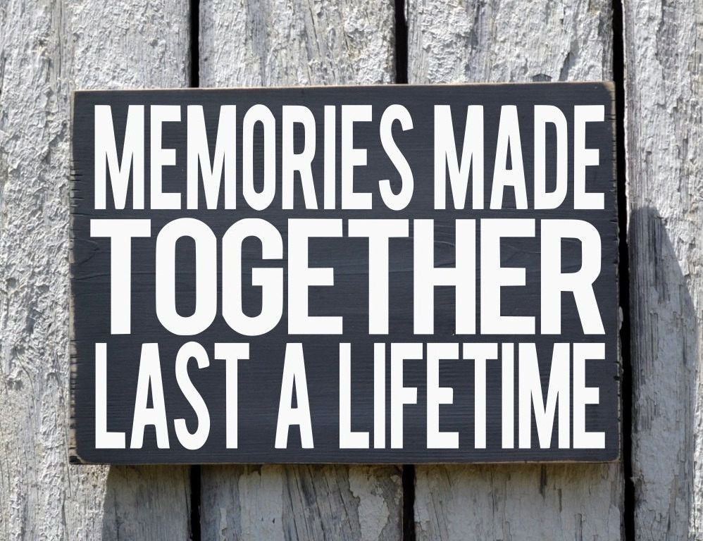 Memories Together Last A Lifetime Sign Quote Family Home ...