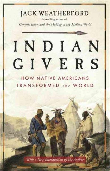 As Entertaining As It Is Thoughtful Few Contemporary Writers Have Weatherford S Talent For Making The Deep Sweep Of History Seem Vi Native American Literature American Literature Nonfiction Books