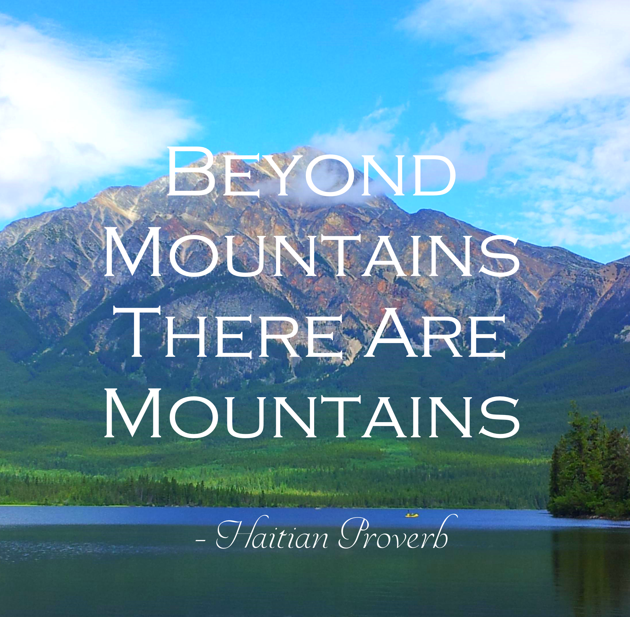 Beyond Mountains There Are Mountains Wwwtrezoorg Inspiration
