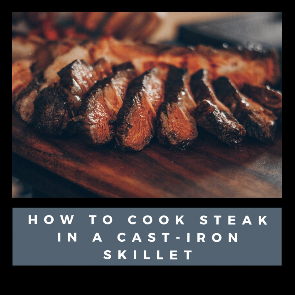 Photo of How to Cook Steak in a Cast-Iron Skillet