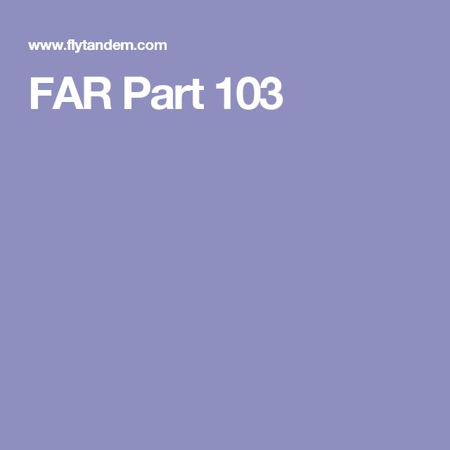 FAR Part 103