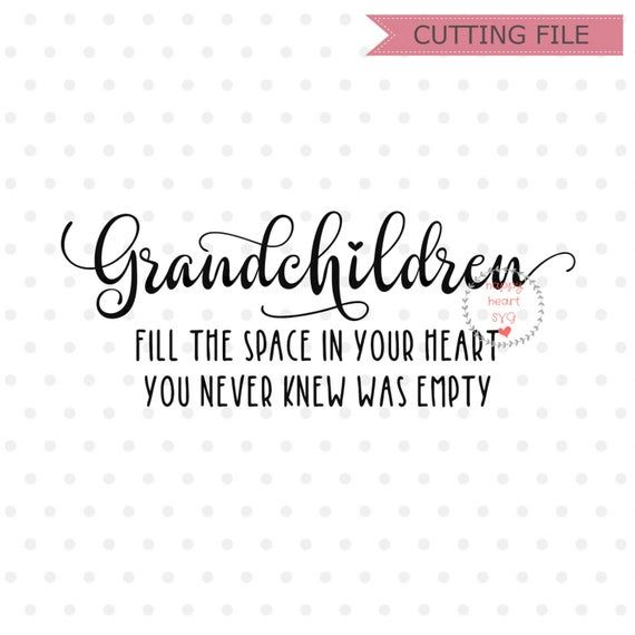Grandchildren SVG, Grandchildren Quotes svg, Family svg, dxf,png instant download, grandkids quote svg, family quote svg, grandkids svg