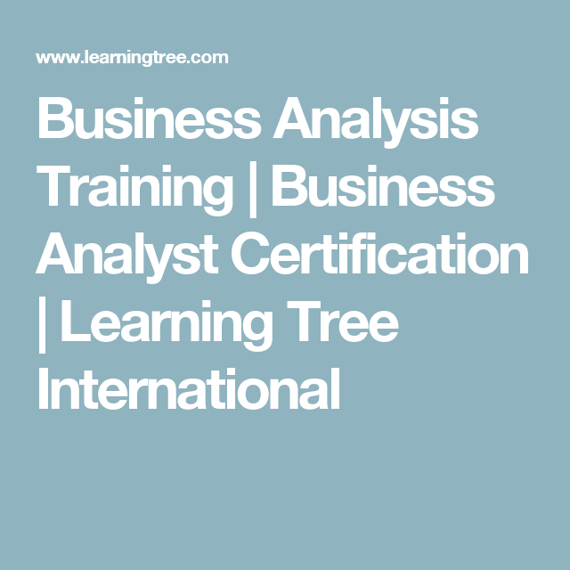 Business Analysis Training  Business Analyst Certification
