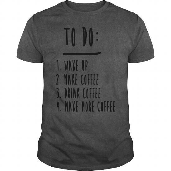Coffee To Do List Funny Cute Shirts