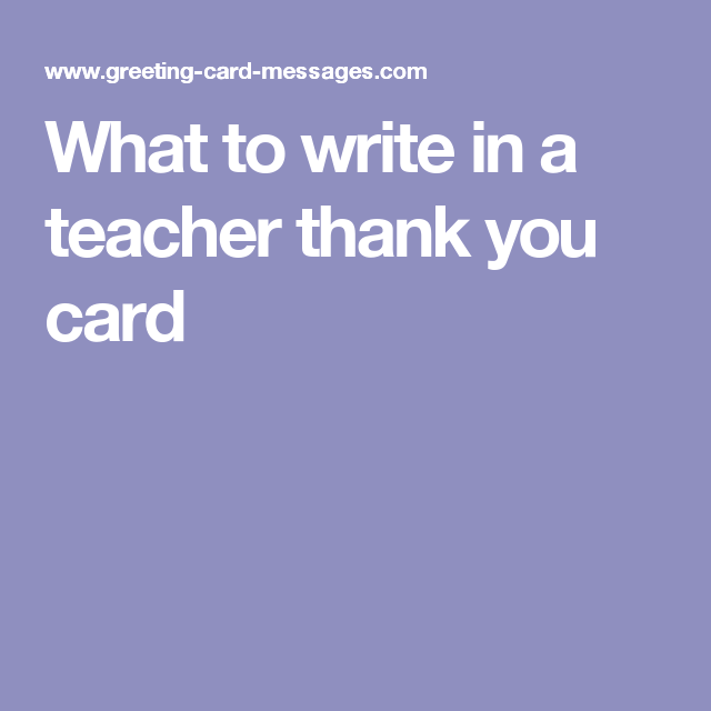What to write in a teacher thank you card card messages what to write in a teacher thank you card m4hsunfo