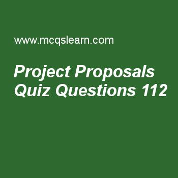Learn quiz on project proposals, advance project management quiz - project proposals