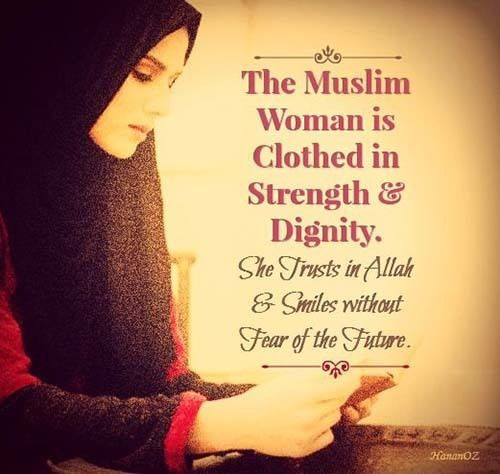 A Muslim woman has strength and dignity! | Good saying | Hijab
