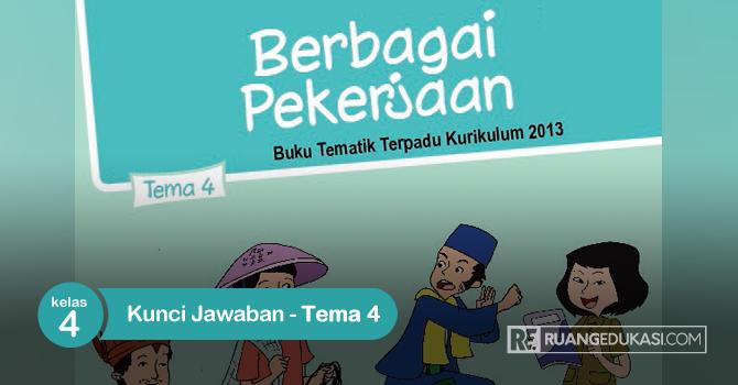 Kunci Jawaban Buku Tematik Kelas 4 Tema 4 Berbagai Pekerjaan Kurikulum 2013 Kurikulum Buku Tema Kelas