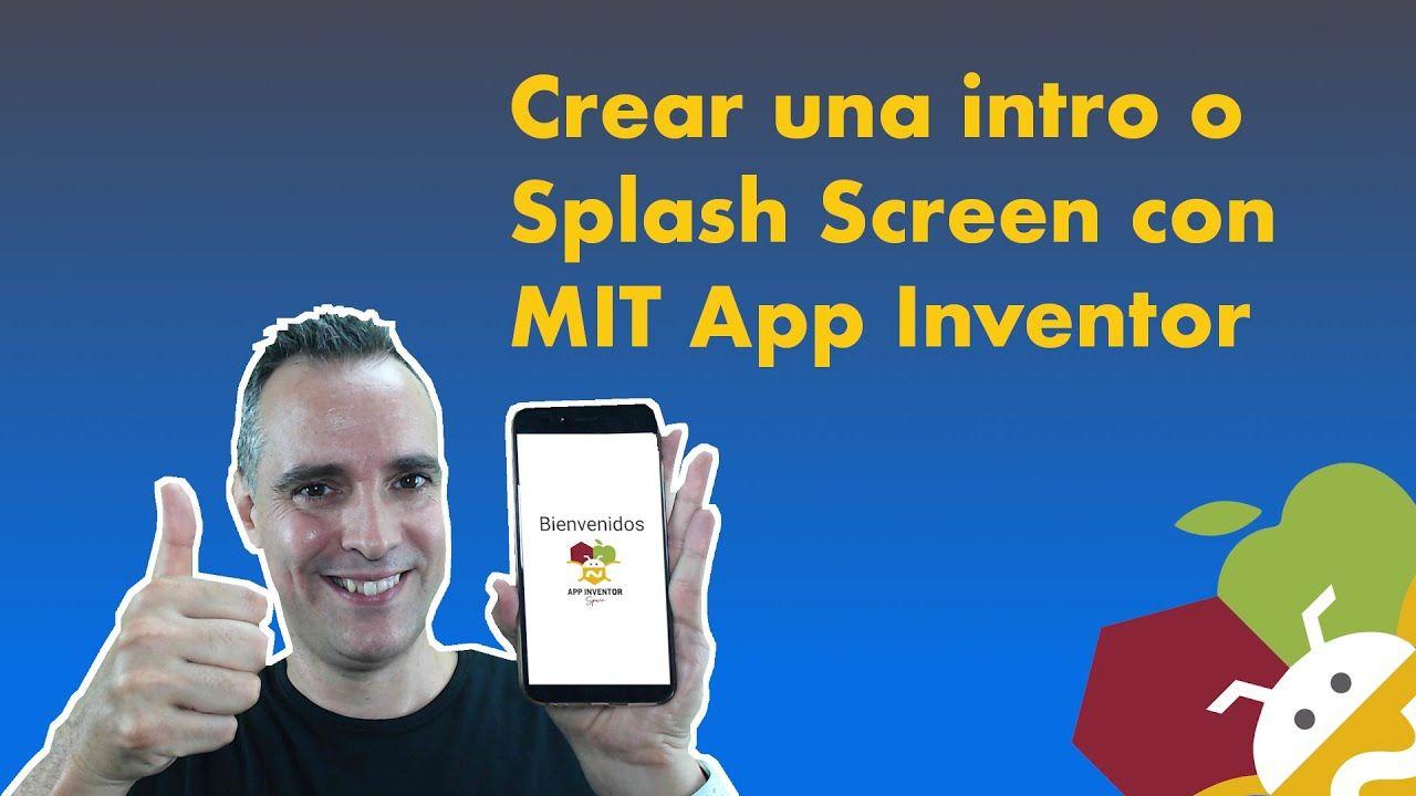 Crear Una Pantalla Intro O Splash Screen Con Mit App Inventor Aprende Cómo Crear Una Pantalla Principal De Bienvenid Pantalla De Bienvenida Inventores Cursillo
