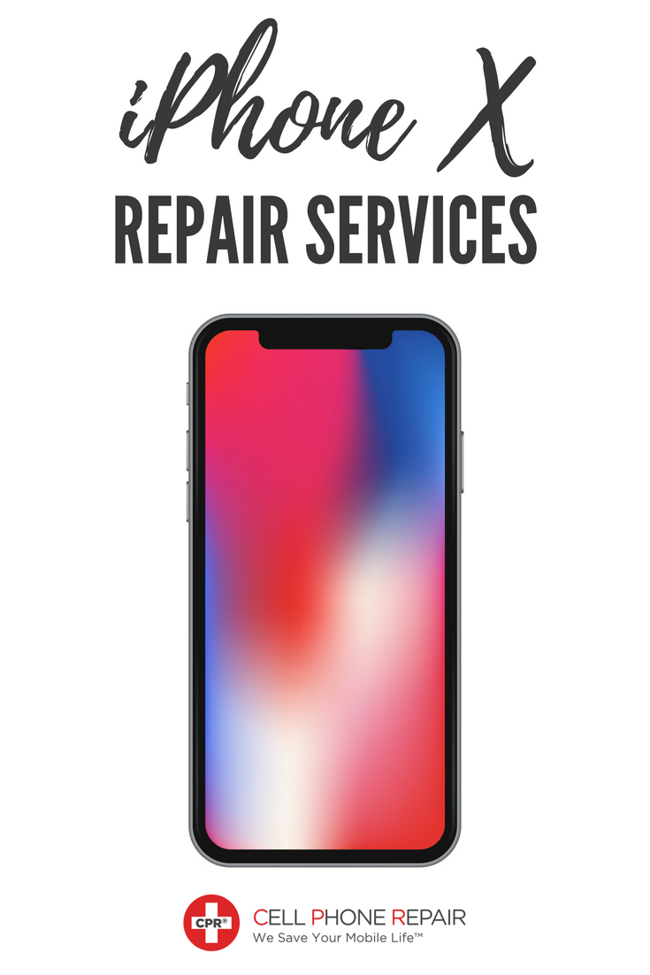 new product 996be e2f7e iPhone X Repair Services: Cracked Screen Repair & More in 2019 | CPR ...