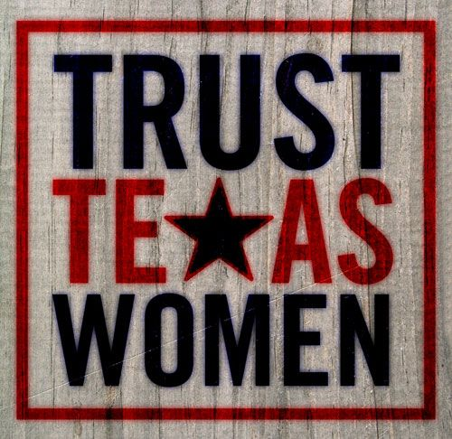Trust Texas Women!