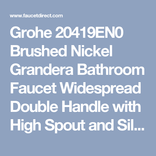 Grohe 20419en0 Brushed Nickel Grandera Bathroom Faucet Widespread Double Handle With High Spout And Silkmove Cartridge Pop Up Faucets