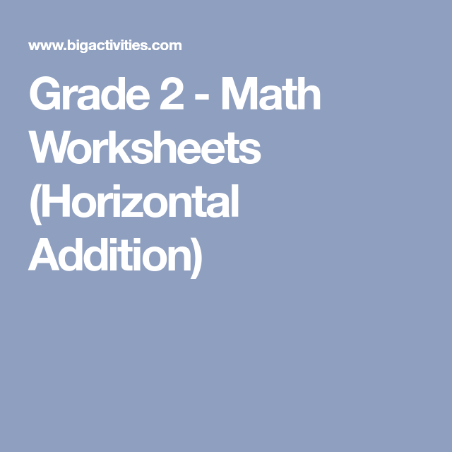 Grade 2 - Math Worksheets (Horizontal Addition) | Aadit | Pinterest ...