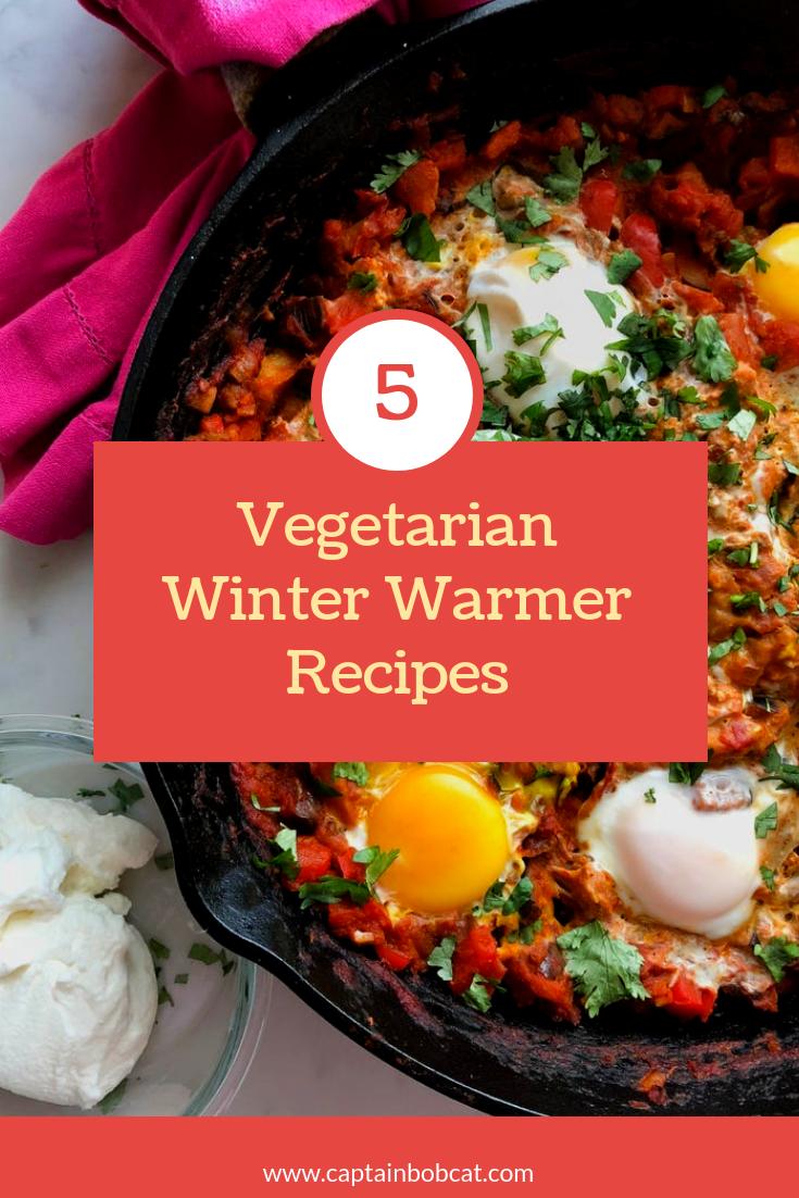 5 Vegetarian Winter Warmer Recipes Captain Bobcat Winter Vegetarian Recipes Winter Warmers Recipes Easy Vegetarian Lunch