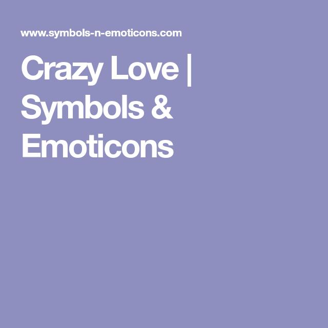 Crazy Love Symbols Emoticons And Timeline