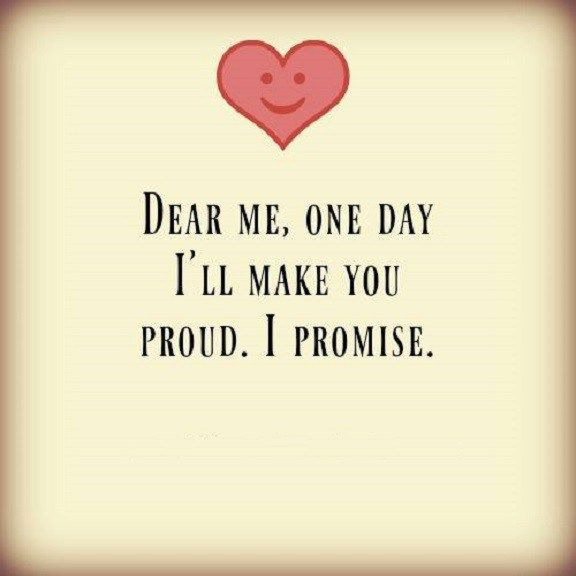 Inspirational Life Quotes Love Sayings I Ll Make You Proud I Promise Proud Of Myself Quotes Promise Quotes Love Promise Quotes
