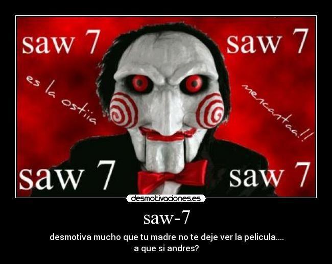 saw-7 | Desmotivaciones