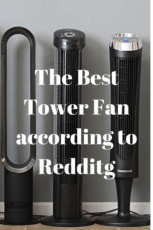 The Best Tower Fan According To Reddit Tower Fan Floor Fans Tower