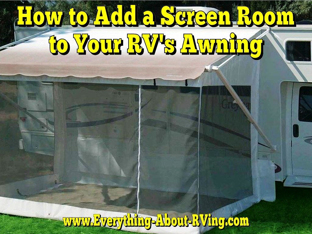 How Do I Add A Screen Room To My Rv S Awning Rv Screen Rooms Rv Screen Rv Camping
