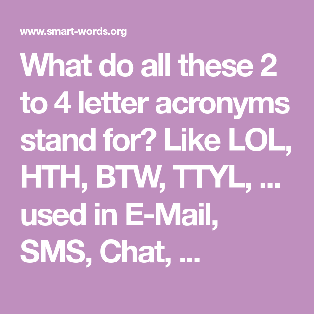 What Does Sms Stand For >> What Do All These 2 To 4 Letter Acronyms Stand For Like Lol