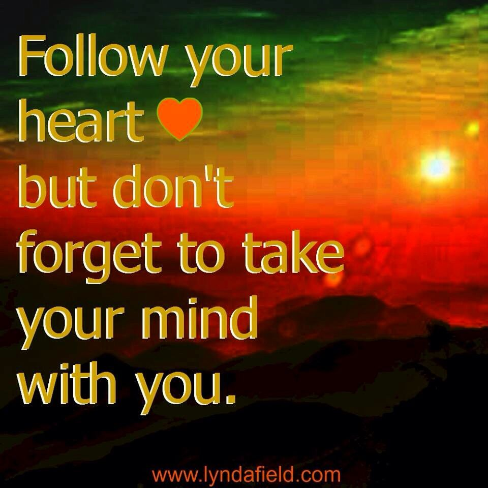 Heart and mind ~ we need to use both!