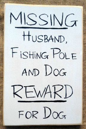 Missing Husband Fishing Pole and Dog Reward by SignsfromtheSouth, $16.00