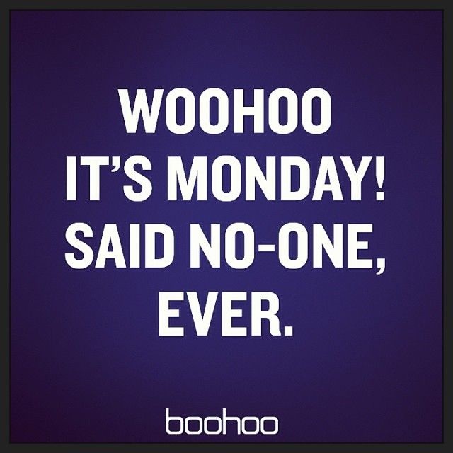 Blue Mondays Weekday Quotes Friday Quotes Funny Monday Quotes