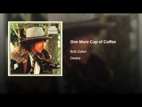 One More Cup of Coffee - Bob Dylan and Emmylou Harris