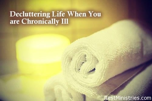 DECLUTTERING LIFE WHEN YOU ARE CHRONICALLY ILL: Everyone is decluttering life right now - it's a new trendy term. But for one who is chronically ill decluttering life can mean significantly improving your quality of life you have to live.