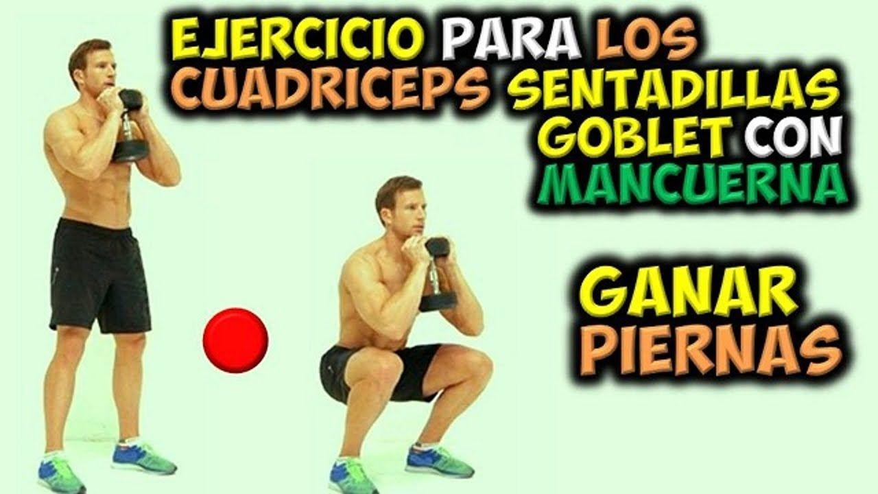 Ejercicio Para Los Cuadriceps Sentadillas Goblet Con Mancuerna Gan Youtube Content
