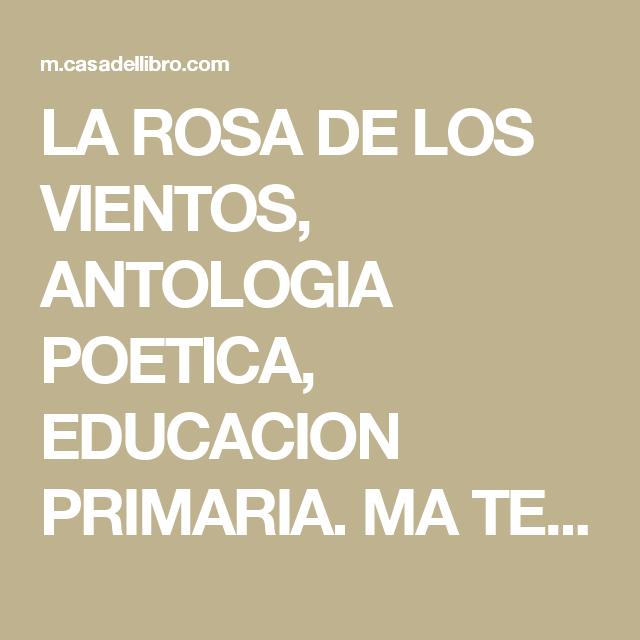 LA ROSA DE LOS VIENTOS, ANTOLOGIA POETICA, EDUCACION